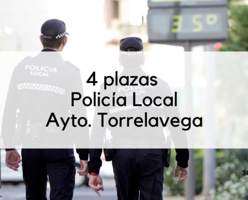 4 plazas Policia Local Cantabria Torrelavega