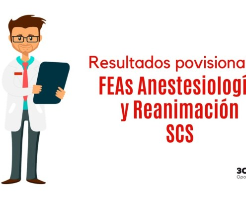 Resultados provisionales examen FEA Anestesiologia y Reanimacion SCS