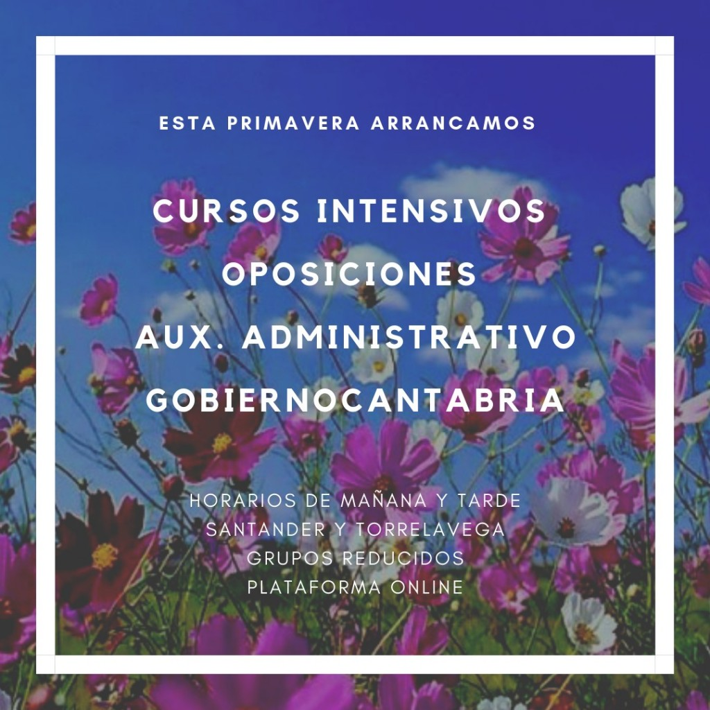 cursos-intensivos-oposiciones-auxiliar-administrativo-Cantabria-2019 Nuevos cursos intensivos oposiciones auxiliar administrativo Cantabria 2019 Mayo