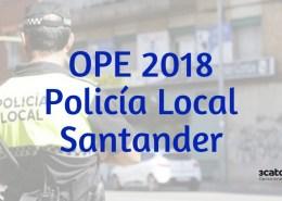 36-plazas-Policia-Local-Oferta-Empleo-Publico-2018-Santander Curso Intensivo oposiciones policia local Santander
