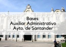 Bases-oposicion-auxiliar-administrativo-Santander-2019 Convocatoria oposicion Tecnico Educacion Infantil Cantabria Escalante