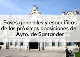 Bases-oposiciones-Santander-2019 Modificacion procesos constitucion bolsa interinos Gobierno Cantabria