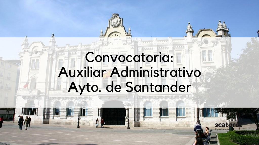 Convocatoria-6-plazas-auxiliar-administrativo-Santander-2019 Convocatoria 6 plazas auxiliar administrativo Santander 2019