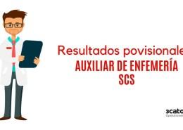 Resultados-provisionales-examen-Auxiliar-Enfemeria-SCS-2019 Confirmadas 150 plazas oposiciones auxiliar enfermeria SCS 2019