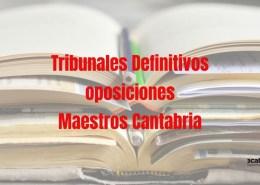 Tribunales-definitivos-oposiciones-maestros-Cantabria-2019 Borrador Bases Convocatoria oposiciones maestros Cantabria 2019
