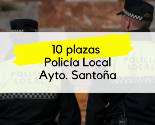 10 plazas Policia Local Santoña 2019