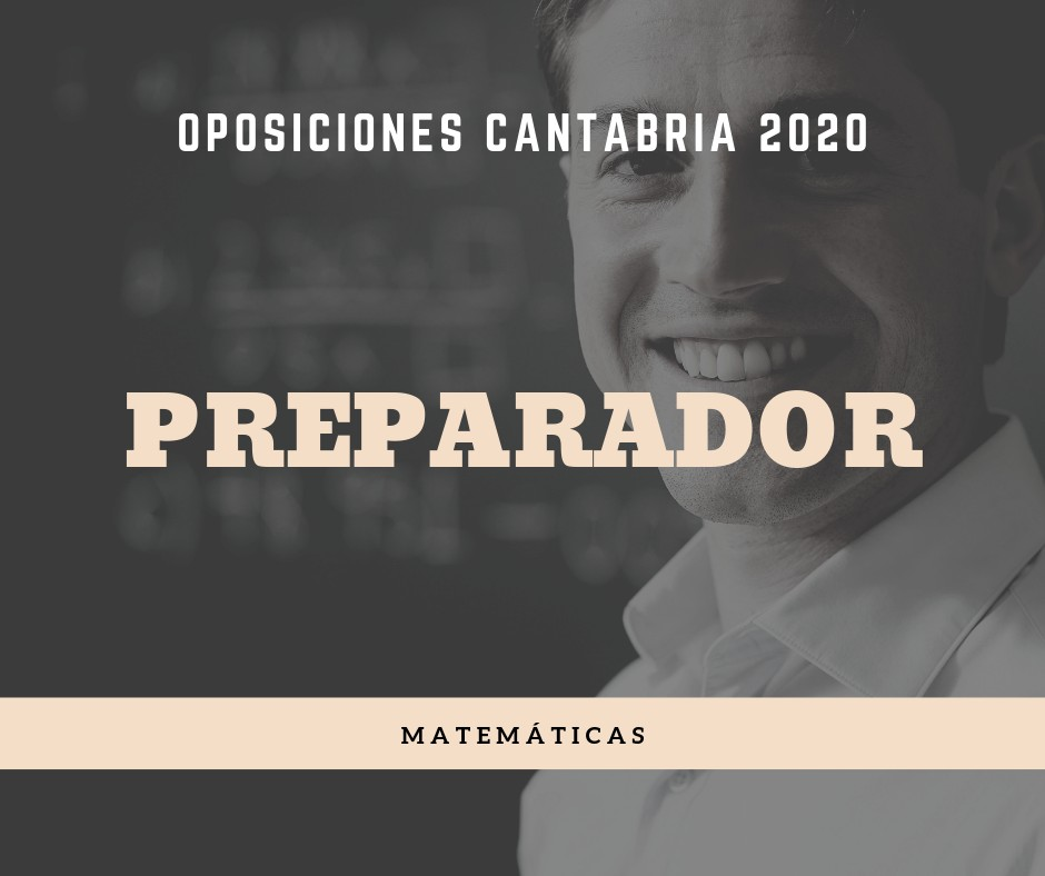 Preparador-oposiciones-Matematicas-Cantabria Preparador oposiciones Matematicas Cantabria