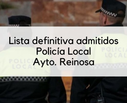 Admitidos definitivos oposicion Policia Local Reinosa