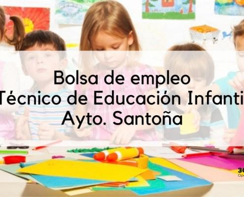 Bases y convocatoria bolsa Tecnico Educacion Infantil Santoña