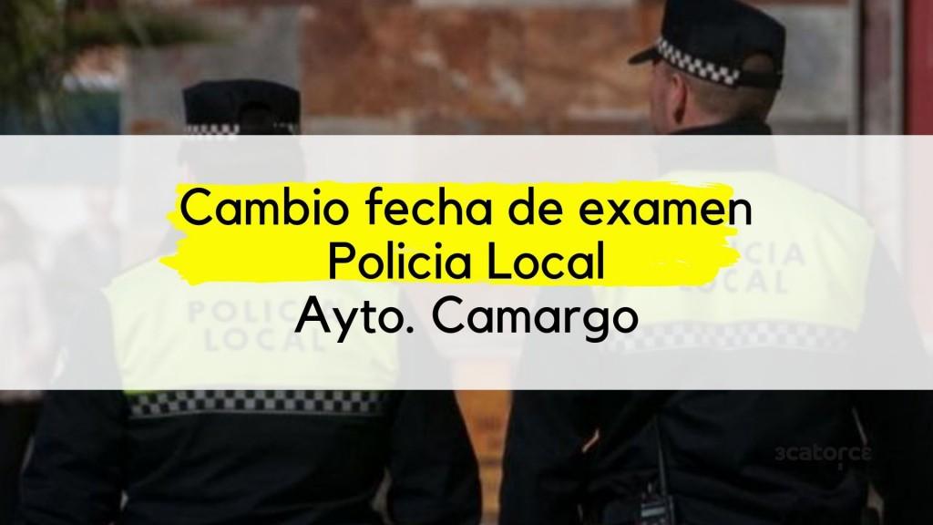 Cambio-fecha-primer-ejercicio-Policia-Local-Camargo Cambio fecha primer ejercicio Policia Local Camargo