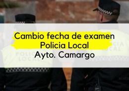 Cambio-fecha-primer-ejercicio-Policia-Local-Camargo Decreto que establece el coeficiente reductor de edad jubilacion policias locales