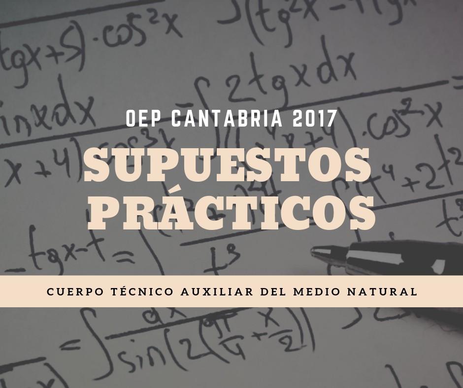Supuestos-practicos-oposiciones-tecnico-auxiliar-del-medio-natural-Cantabria Supuestos practicos oposiciones tecnico auxiliar del medio natural Cantabria