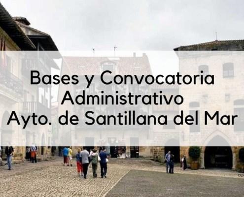 Bases y convocatoria oposicion Administrativo Santillana del Mar 2019