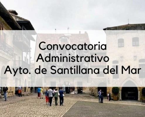 Convocatoria plazas Administrativo Santillana del Mar 2019