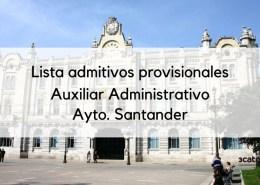Lista-admitivos-provisionales-auxiliar-administrativo-Santander-2019 Modificacion bases comunes oposiciones Gobierno Cantabria
