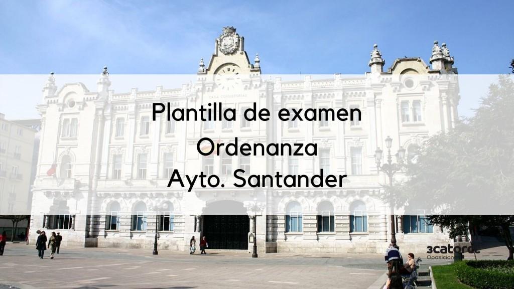 Plantilla-examen-Ordenanza-Santander-2019 Plantilla examen Ordenanza Santander 2019