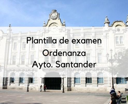 Plantilla examen Ordenanza Santander 2019