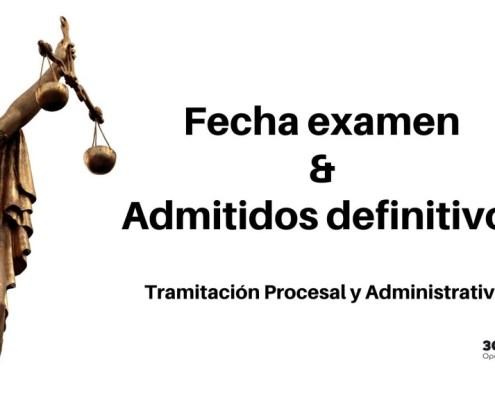 Admitidos definitivos y Fecha examen Tramitacion Procesal 2019