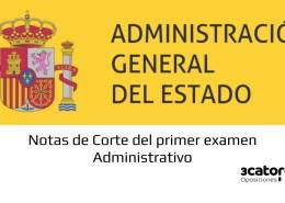 Notas-de-corte-primer-examen-Administrativo-Estado-2019 Convocatoria oposiciones 2018 para cubrir 4.725 plazas de empleo público