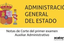 Notas-de-corte-primer-examen-Auxiliar-Administrativo-Estado-2019 Convocatoria oposiciones 2018 para cubrir 4.725 plazas de empleo público