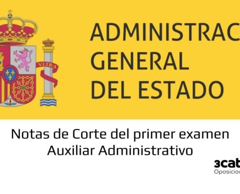 Notas de corte primer examen Auxiliar Administrativo Estado 2019