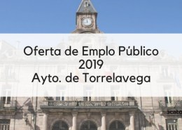 Oferta-Empleo-Publico-Torrelavega-2019 Sindicatos exigen creacion de plazas tecnico superior educacion infantil
