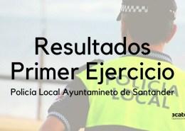 resultados-primer-ejercicio-oposiciones-policia-local-santander Ampliacion oferta empleo publico Santander 2019
