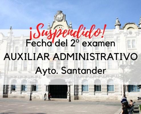 Suspendido segundo examen auxiliar administrativo Santander 2020