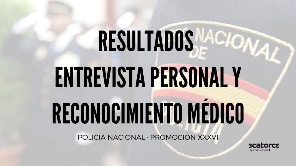 Resultados-entrevista-y-reconocimiento-oposiciones-policia-nacional Resultados entrevista y reconocimiento oposiciones policia nacional 36