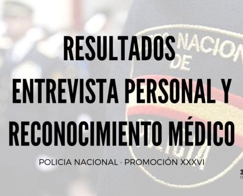 Resultados entrevista y reconocimiento oposiciones policia nacional