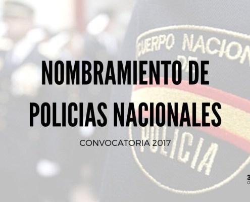 Nuevos nombramientos Policia Nacional como funcionarios de carrera