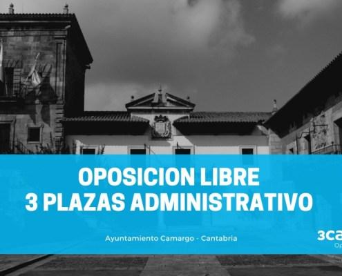 Oposicion Libre 3 plazas Administrativo Ayuntamiento Camargo Cantabria