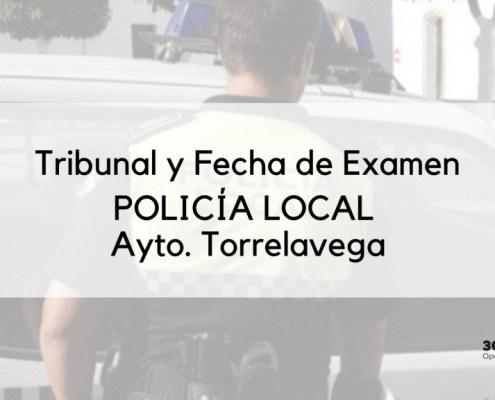 Tribunal y fecha examen Policia Local Torrelavega