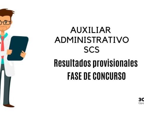 resultados provisionales concurso auxiliar administrativo scs