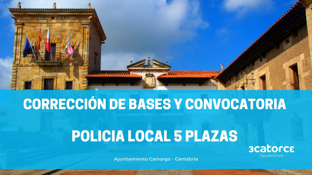 Correccion-de-bases-y-convocatoria-Oposicion-Policia-Local-Camargo-Cantabria Corrección de bases y convocatoria Oposicion Policia Local Camargo Cantabria