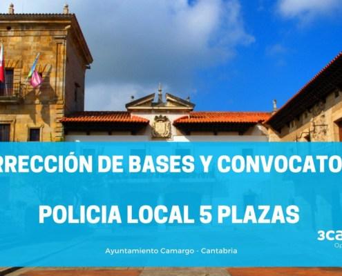 Corrección de bases y convocatoria Oposicion Policia Local Camargo Cantabria