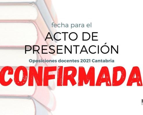 Confirmada la fecha acto presentacion oposiciones docentes 2021 Cantabria