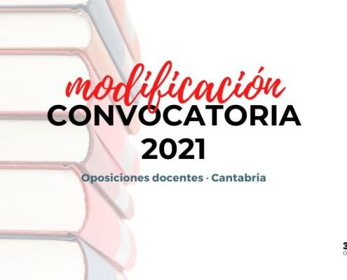 Publicada Orden EDU 7 2021 modifica la convocatoria oposiciones docentes 2021 Cantabria
