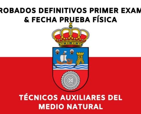 Aprobados definitivos primer examen y fecha prueba fisica auxiliares medio natural Cantabria