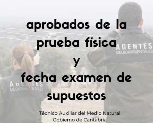 Aprobados prueba fisica y fecha examen supuestos auxiliares medio natural Cantabria