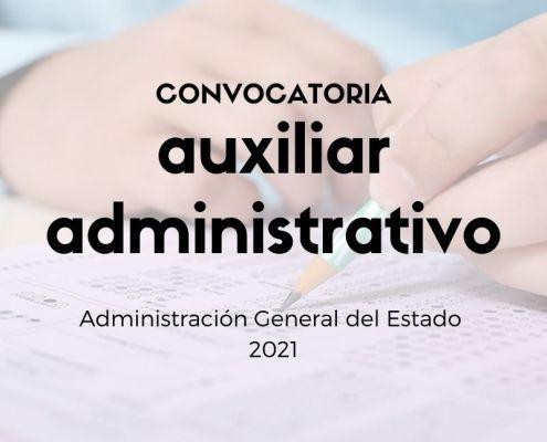 oposiciones auxiliar administrativo del estado 2021 y otras categorias