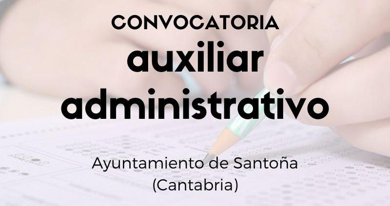 Convocatoria-auxiliar-administrativo-Santona-Cantabria Correccion bases y convocatoria bolsa Auxiliar Administrativo Ruesga 2020