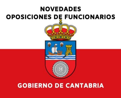 Novedades Oposiciones Gobierno de Cantabria 2021