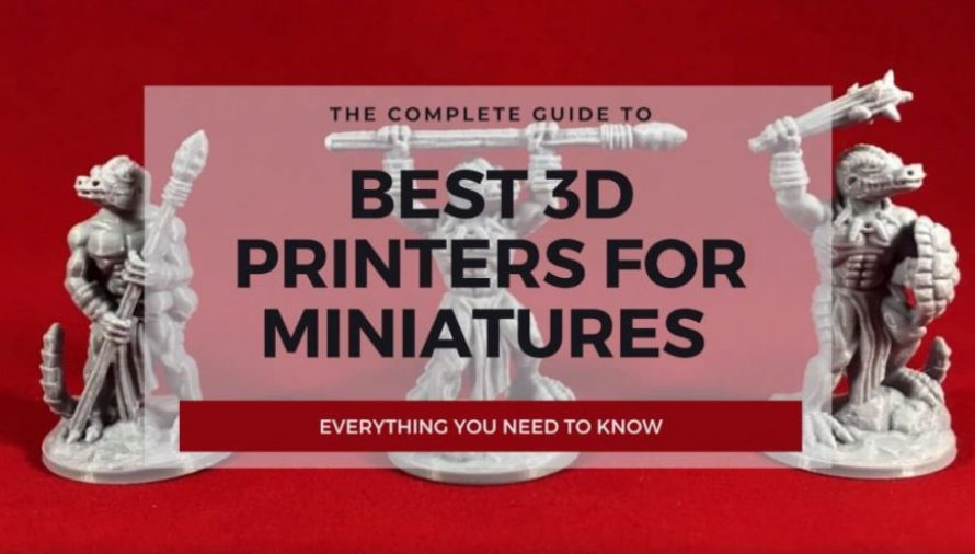 8 Best 3D Printers for Miniatures 2021 (All Price Ranges!)