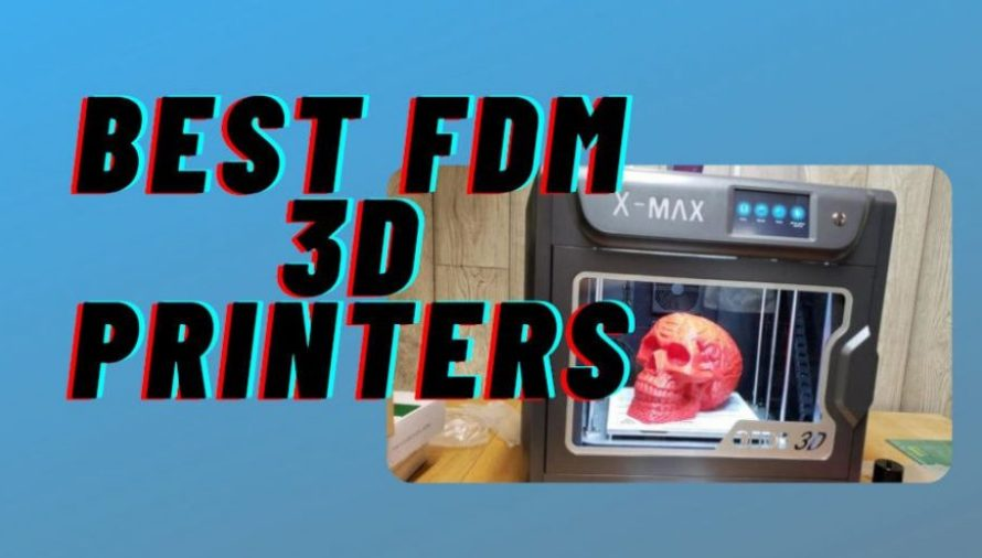 The 10 Best FDM 3D Printers of 2021 (For ALL Price Ranges!)