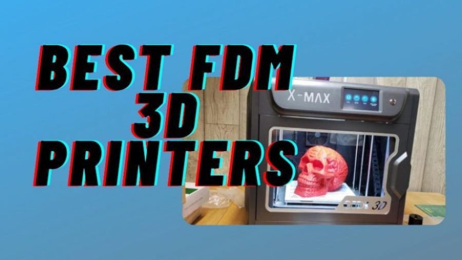 best fdm 3d printer
