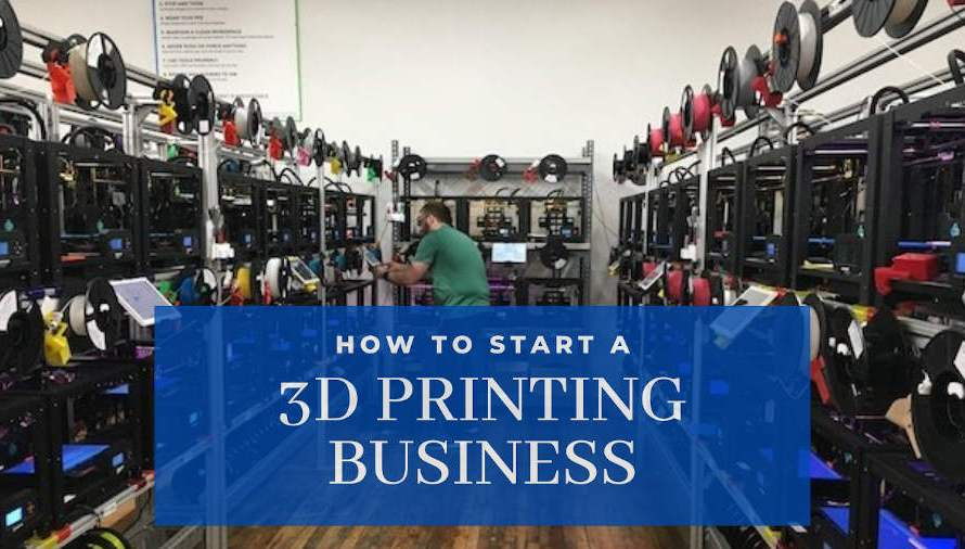How To Start A 3D Printing Business & Which Sector To Choose