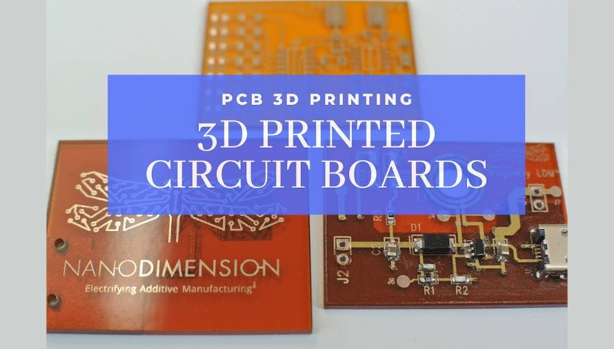 3D Printed Circuit Boards & PCB 3D Printers Explained