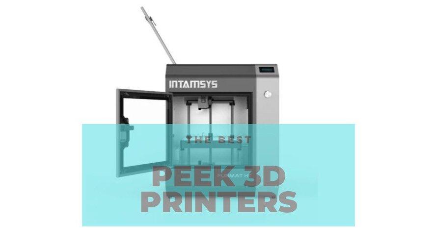 Professional PEEK & Ultem 3D Printer Buyer's Guide 2021 (PEI, PPSU)