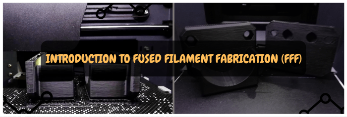 Introduction to fused filament fabrication (FFF) 3D printing